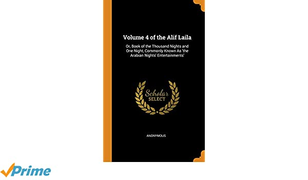 Volume 4 of the Alif Laila: Or, Book of the Thousand Nights