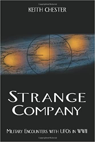 Military Encounters with UFOs in World War II Strange Company