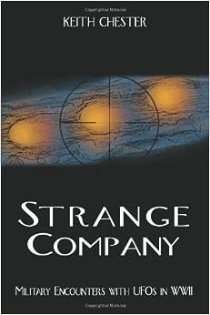 Strange Company: Military Encounters with UFOs in World War II