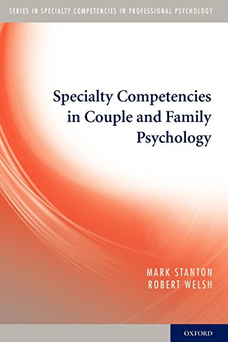 Specialty Competencies in Couple and Family Psychology (Specialty Competencies in Professional Psychology)