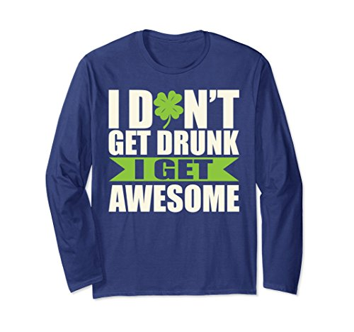 Get Lucky Leprechaun Costume (Unisex I Don't Get Drunk I Get Awesome St. Patrick's Day Shirt Medium Navy)