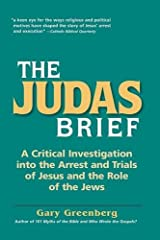 The Judas Brief: A Critical Investigation Into the Arrest and Trials of Jesus and the Role of the Jews Paperback