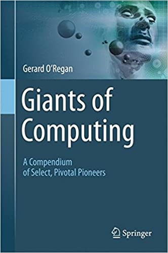 Giants of Computing: A Compendium of Select, Pivotal