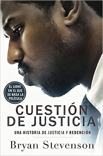 Cuestión de justicia de Bryan Stevenson