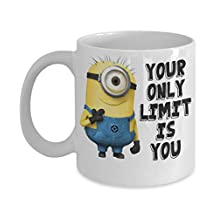 YOUR ONLY LIMIT IS YOU - Funny Minions Coffee Mug - Unique Present Idea - 11OZ Ceramic Coffee Mug - Best Funny and Inspirational Gift