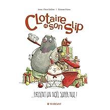 Clotaire et son slip passent un Noël super nul