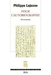 Pour l'autobiographie: Chroniques (La couleur de la vie) (French Edition)