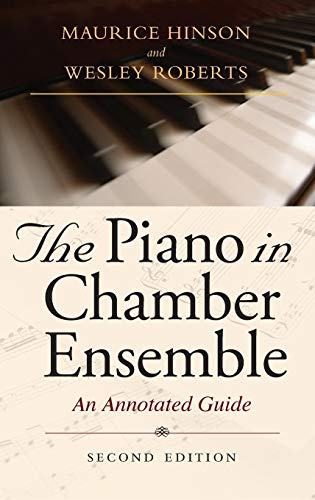 The Piano in Chamber Ensemble, Second Edition: An Annotated ()