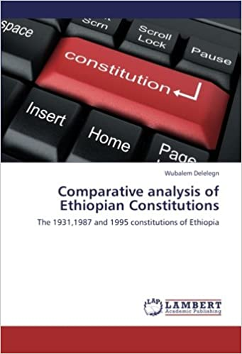 Comparative analysis of Ethiopian Constitutions: The 1931, 1987 and