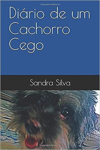 Diário de um Cachorro Cego (Portuguese Edition) (Portuguese)