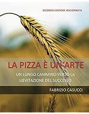 La pizza è un'arte (Italian Edition)