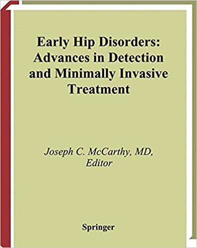 Early hip disorders advances in detection and minimally by joseph early hip disorders advances in detection and minimally by joseph c mccarthy fandeluxe Image collections