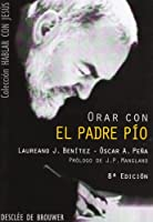 Orar Con El Padre Pio (Hablar Con