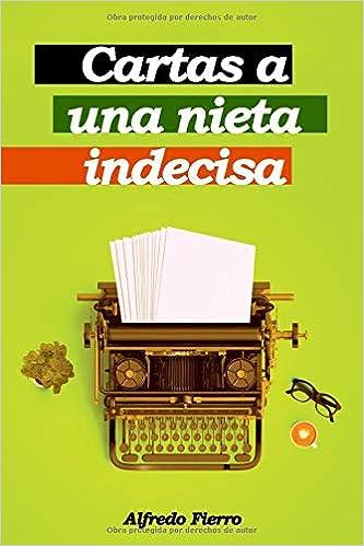 Cartas a una nieta indecisa: Amazon.es: Fierro, Alfredo: Libros