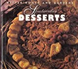 Spectacular Desserts, Better Homes and Gardens Editors, 0696019795