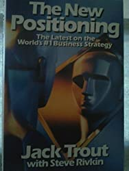 The New Positioning the latest on the worlds #1 strategy Autographed by Jack Trout hardback