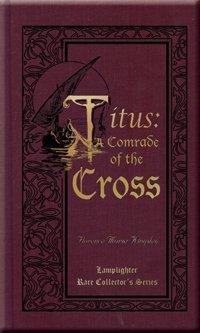 Titus: A Comrade of the Cross (Rare Collector's Series)
