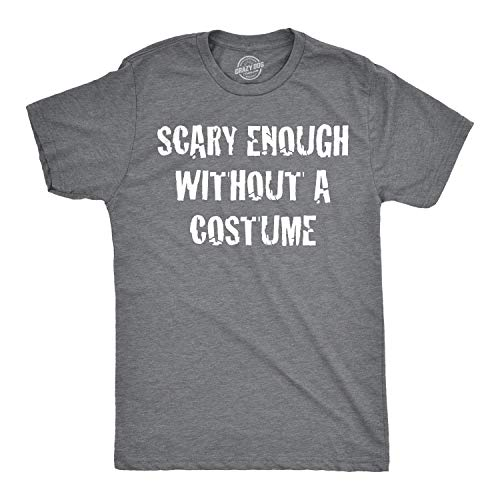 Last Minute Scary Halloween (Mens Scary Enough Without a Costume Funny T Shirts Halloween Novelty T Shirt (Dark Heather Grey) -)