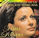 Antologia De La Cancion Mexicana By Maria De Lourdes (2004-07-29)