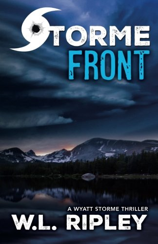 Storme Front: A Wyatt Storme Thriller (The Wyatt Storme Thriller Series) ebook
