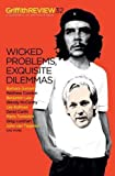 Wicked Problems, Exquisite Dilemmas (Griffith REVIEW)