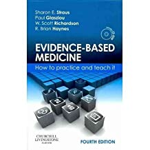 [(Evidence-based Medicine: How to Practice and Teach it)] [Author: Sharon E. Straus] published on (December, 2010)