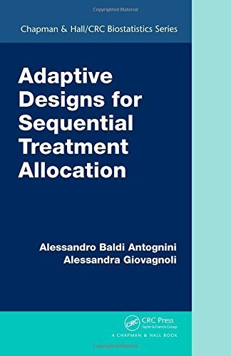 Adaptive Designs for Sequential Treatment Allocation (Chapman & Hall/CRC Biostatistics Series) by Alessandro Baldi Antognini (2015-04-06) (Baldo Garden)