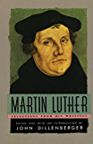 Martin Luther: Selections From His Writing (Anchor Library of Religion)