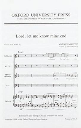 [(Lord, Let Me Know Mine End: For SATB and Strings or Organ: Vocal Score)] [Author: Maurice Greene] published on (January, 2008)