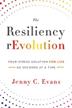 The Resiliency rEvolution: Your Stress Solution for Life -- 60 Seconds at a Time