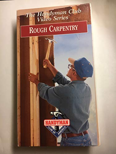 Handyman Club Video Series: Rough Carpentry