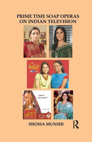 Prime Time Soap Operas on Indian Television (Prime Time Soap Operas On Indian Television)