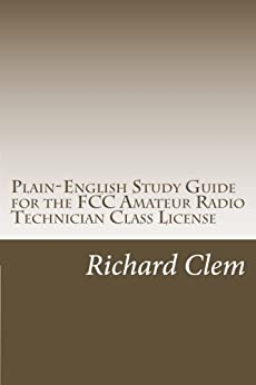 Plain-English Study Guide for the FCC Amateur Radio Technician Class License: 2014-18 Edition by [Clem, Richard P.]