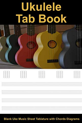 Ukulele Tab Book: Blank Uke Music Sheet Tablature with Chords Diagrams