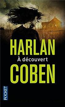 A Decouvert Harlan Coben Babelio