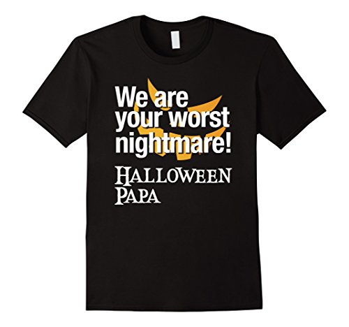 Mens We are your worst nightmare, Halloween Papa Costume Shirt Medium (Worst Nightmare Costume)