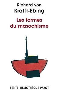 Les Formes du masochisme par Richard von Krafft-Ebing