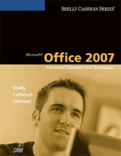 Microsoft Office 2007: Advanced Concepts and Techniques (Shelly Cashman Series) Pdf