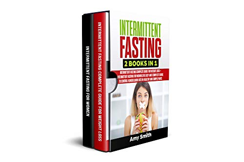 Intermittent Fasting: 2 Books in 1: Intermittent Fasting for Weight Loss + Intermittent Fasting for Women,the Easy and Complete Guide to Control Hunger,Burn fats in Healthy and Simple ways by Amy Smith