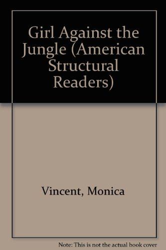 Girl Against the Jungle (Longman American Structural Readers, Stage 2)