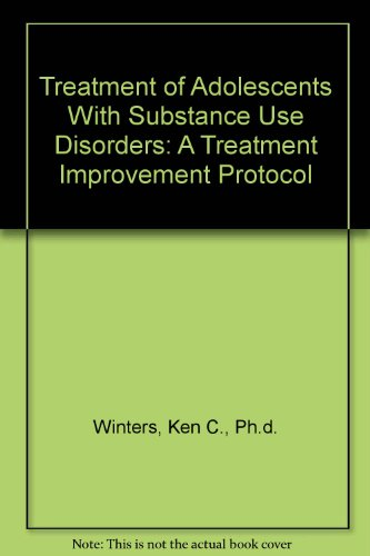 Treatment of Adolescents With Substance Use Disorders: A Treatment Improvement Protocol