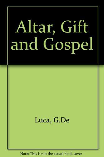 Altar, Gift and Gospel