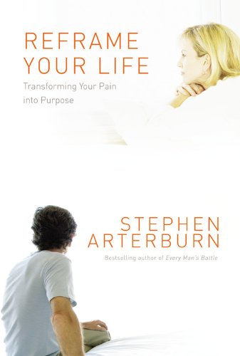 Reframe Your Life: Transforming Your Pain into Purpose