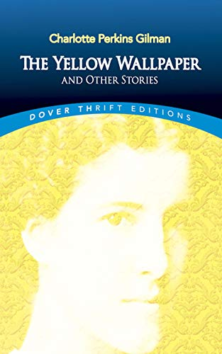 The Yellow Wallpaper and Other Stories (Dover Thrift...