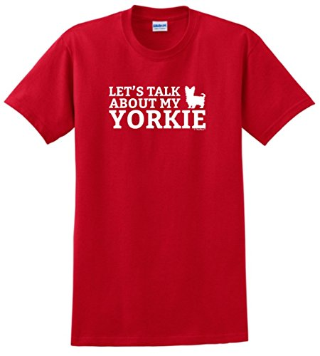 Dog Breed Gifts Let's Talk About my Yorkie T-Shirt Medium (Yorkie Dog T-shirt)