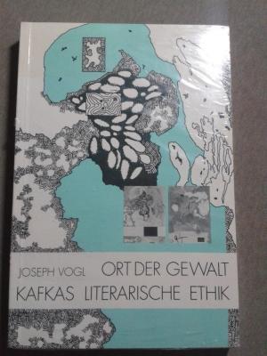 Ort der Gewalt: Kafkas literarische Ethik