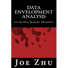 Data Envelopment Analysis: Let the Data Speak for Themselves