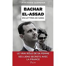 Bachar el-Assad: En lettres de sang