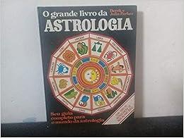 O Grande Livro da Astrologia   Amazon.com.br