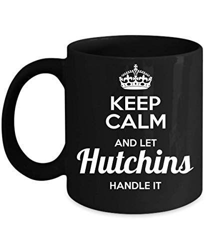 Keep Calm And Let Hutchins Handle It ()